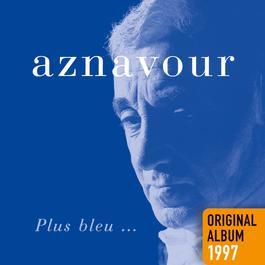 Plus bleu 2014 Charles Aznavour