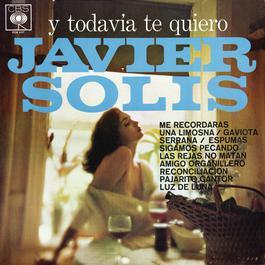 Y Todavia Te Quiero 2010 Javier Solis