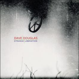 Strange Liberation 2004 Dave Douglas