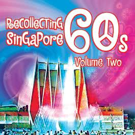 Recollecting Singapore 60s - Volume Two 2007 Various Artists