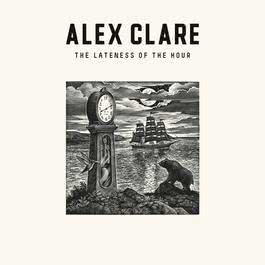 The Lateness Of The Hour 2011 Alex Clare