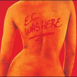 E.C. Was Here 1975 Eric Clapton
