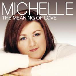 The Meaning Of Love 2004 Michelle McManus