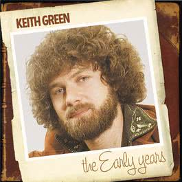 The Early Years 1996 Keith Green