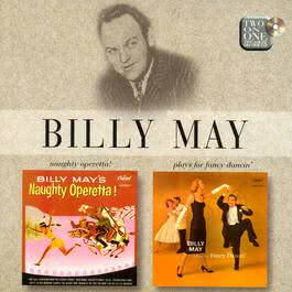 Naughty Operetta! / Billy May Plays For Fancy Dancin' 2007 Billy May