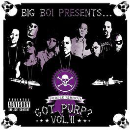 Big Boi Presents…Got Purp? 2005 Big Boi Presents...