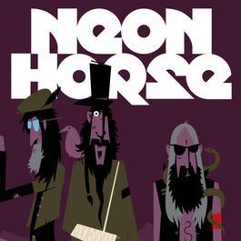 Neon Horse 2007 Neon Horse
