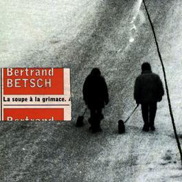 La Soupe A La Grimace 2007 Bertrand Betsch