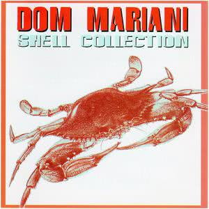 Dom Mariani的專輯Shell Collection
