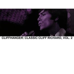 Cliff Richard的專輯Cliffhanger: Classic Cliff Richard, Vol. 2
