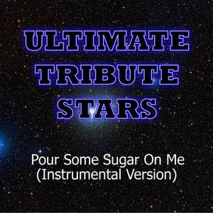 Ultimate Tribute Stars的專輯Tom Cruise - Pour Some Sugar On Me (Instrumental Version)