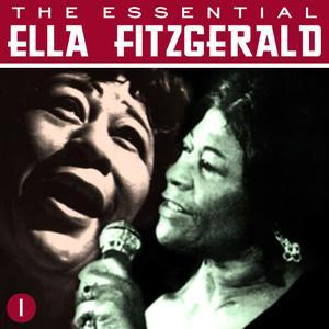 Ella Fitzgerald的專輯The Essential Ella Fitzgerald Vol 1