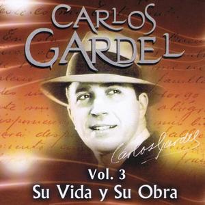 Carlos Gardel的專輯Carlos Gardel Su Vida y Su Obra Volume 3