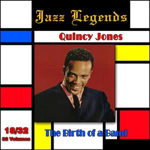 Quincy Jones的專輯Jazz Legends (Légendes du Jazz), Vol. 18/32: Quincy Jones - The Birth of a Band