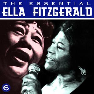 Ella Fitzgerald的專輯The Essential Ella Fitzgerald Vol 6