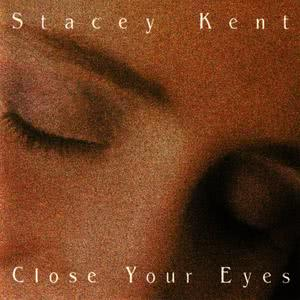 Stacey Kent的專輯Close Your Eyes