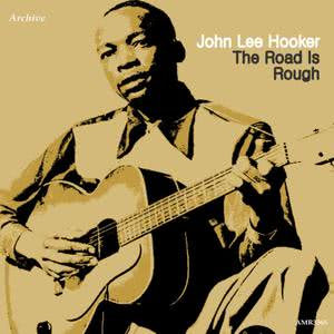 John Lee Hooker的專輯The Road Is Rough