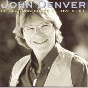 Reflections: Songs Of Love & Life 1996 John Denver