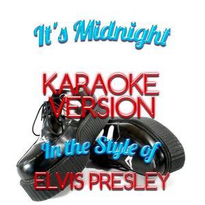 Karaoke - Ameritz的專輯It's Midnight (In the Style of Elvis Presley) [Karaoke Version] - Single