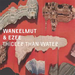 Wankelmut的專輯Thicker Than Water
