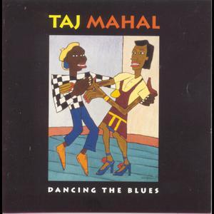 Dancing The Blues 1993 Taj Mahal