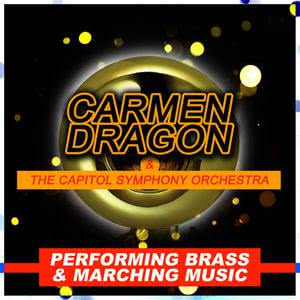 Carmen Dragon的專輯Performing Brass and Marching Music