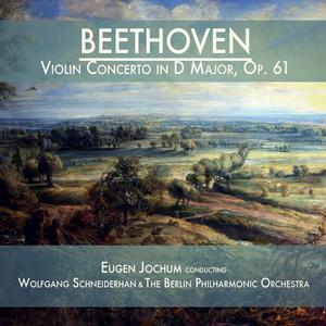 Wolfgang Schneiderhan的專輯Beethoven: Violin Concerto in D Major, Op. 61