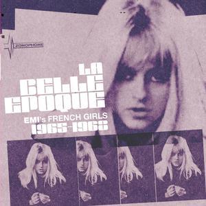 La Belle Epoque - EMI's French Girls 1965-68 2007 Various Artists