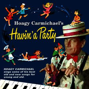 Hoagy Carmichael的專輯Hoagy Carmichael's Havin' a Party
