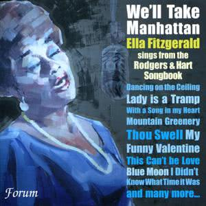 Ella Fitzgerald的專輯We'll Take Manhattan : Ella Fitzgerald Sings from the Rodgers & Hart Songbook