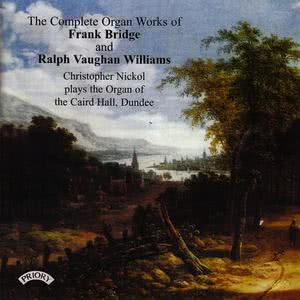 Christopher Nickol的專輯The Complete Organ Works of Frank Bridge and Ralph Vaughan Williams / Organ of the Caird Hall, Dundee