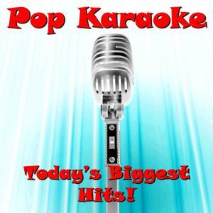 Ultimate Tribute Stars的專輯Pop Karaoke: Today's Biggest Hits