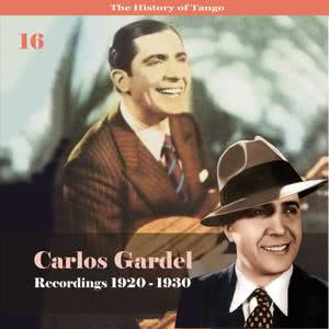 Carlos Gardel的專輯The History of Tango - Carlos Gardel Volume 16 / Recordings 1920 - 1930