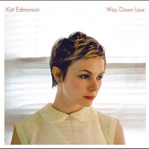 Way Down Low 2013 Kat Edmonson