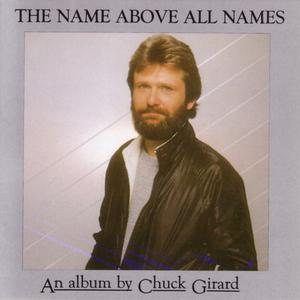 Chuck Girard的專輯The Name Above All Names