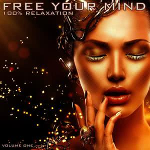 Mind Movers的專輯Free Your Mind: 100% Relaxation, Vol. 1