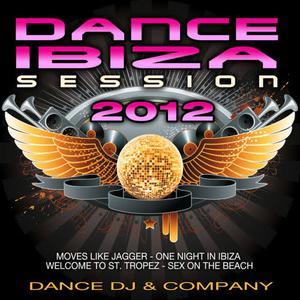 Dance DJ & Company的專輯Dance Ibiza Session 2012