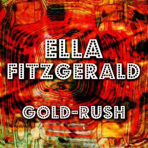 Ella Fitzgerald的專輯Gold-Rush