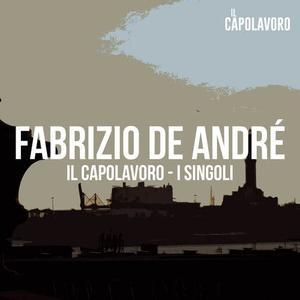 Fabrizio De André - Il Capolavoro - I Singoli
