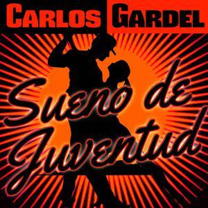 Carlos Gardel的專輯Sueno De Juventud