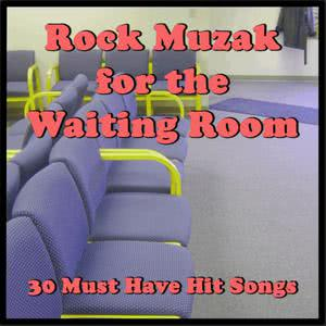 Ultimate Tribute Stars的專輯Rock Muzak for the Waiting Room: 30 Must Have Hit Songs
