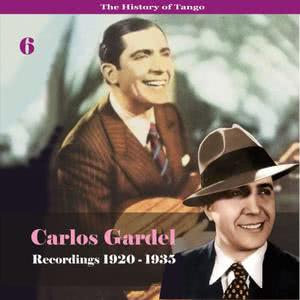 Carlos Gardel的專輯The History of Tango - Carlos Gardel Volume 6 / Recordings 1920 - 1935