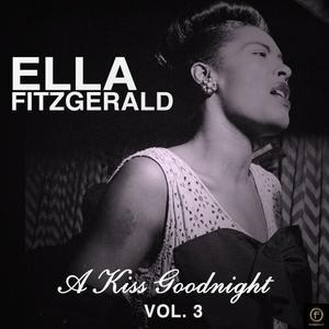 Ella Fitzgerald的專輯A Kiss Goodnight, Vol. 3