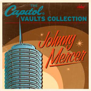The Capitol Vaults Collection 2011 Johnny Mercer