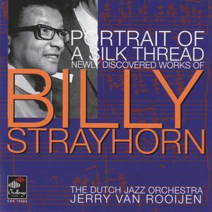 The Dutch Jazz Orchestra的專輯Portrait of a Silk Thread: Newly Discovered Works of Billy Strayhorn