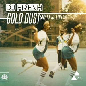 Gold Dust (Shy FX Re-Edit) 2012 DJ Fresh