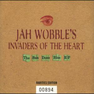 The Sun Does Rise 1994 Jah Wobble's Invaders Of The Heart