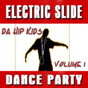 DA Hip Kids的專輯Electric Slide Dance Party, Vol. 1 (Instrumental)