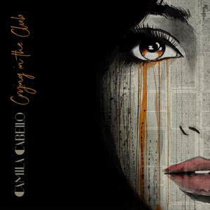 Camila Cabello的專輯Crying in the Club