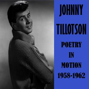 Johnny Tillotson的專輯Poetry in Motion 1958-1962